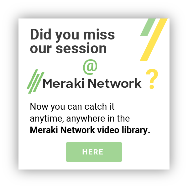 Our Session @ Meraki Network user conference